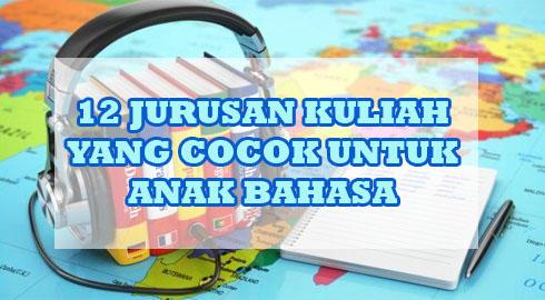 12 Jurusan Kuliah Yang Cocok Untuk Anak Bahasa